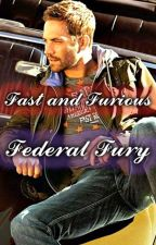 Fast and Furious: Federal Fury by SubzyS