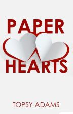 Paper Hearts by topsywrites