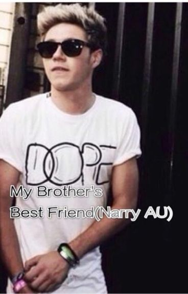 My Brother's Best Friend (Narry AU)