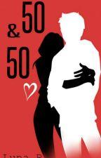 50 y 50 (85% Optimista#2) by Luna_R