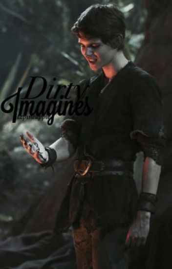 Dirty Imagines (Peter Pan/Robbie Kay)