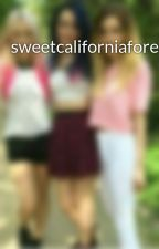 sweetcaliforniaforever by sweetcalifornia2015
