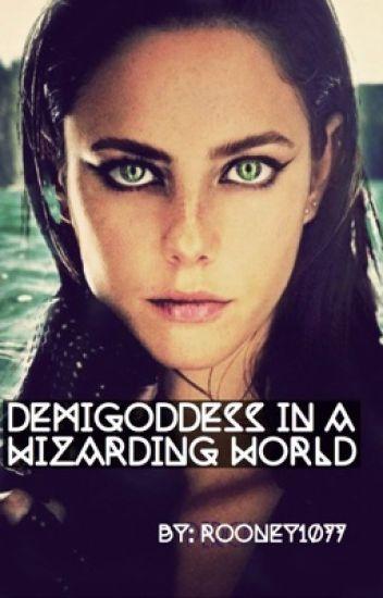 Demigoddess in a Wizarding World