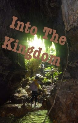 Into The Kingdom