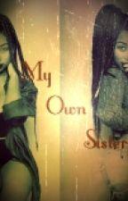 My Own Sister by pleasureMax