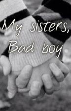 My sisters, bad boy by 1Jordan1