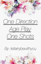 One Direction Age Play One Shots by letlarrybewithyou