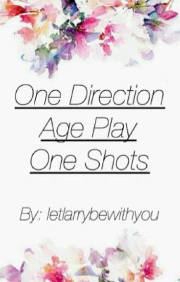 One Direction Age Play One Shots