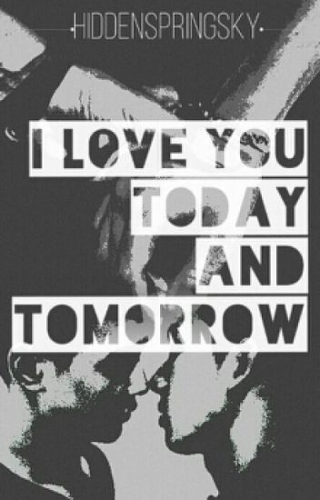 I Love You, Today and Tomorrow