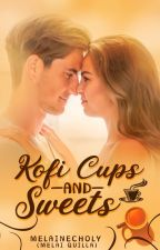 Kofi Cups and Sweets by melai_writer