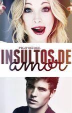 Insultos De Amor by pilinigga2002