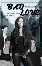 Bad Love by jselina_