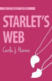 Starlet's Web - #1 {Exclusive Read} by CarlaJHanna