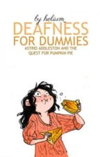 AAQPP: Deafness for Dummies by helium_