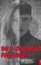 Se o Coração Falasse by KColiveira