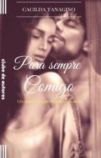 Para sempre comigo by cildinha_may
