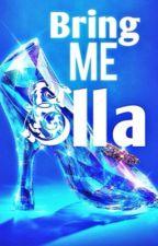 Bring me Ella #JustWriteIt #FreashStart by CleverUsername1234