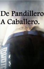 De Pandillero A Caballero. by LittleDarker