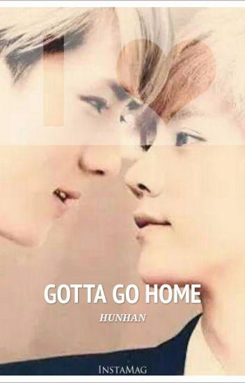 GOTTA GO HOME