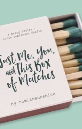 Just Me, You, And This Box Of Matches (Larry Stylinson Portuguese) by larrycraziest