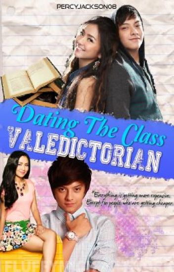 Dating The Class Valedictorian (KathNiel)