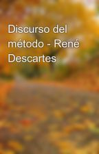Discurso del método - René Descartes by hescurly94