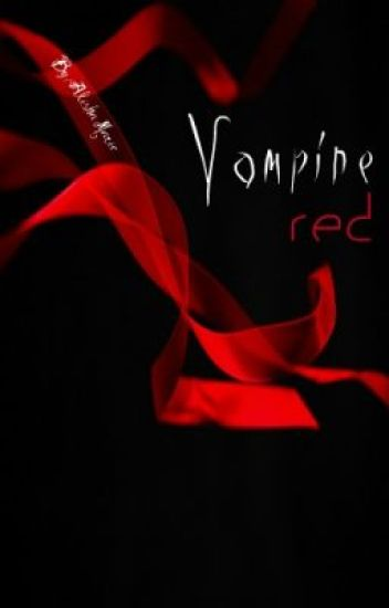 Vampire Red :[First Book- Lost then Found]