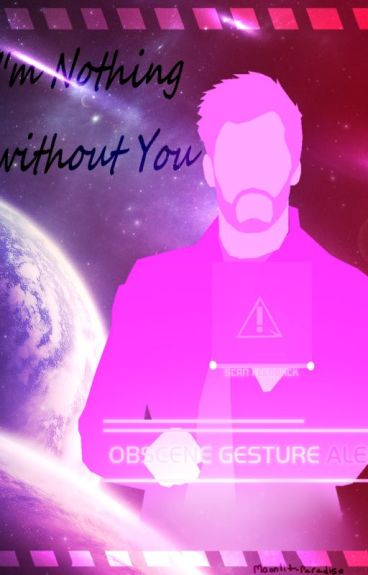 ~I'm nothing without you~ Star Lord X Reader