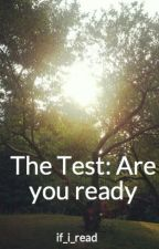 The Test: Are you ready by if_i_read