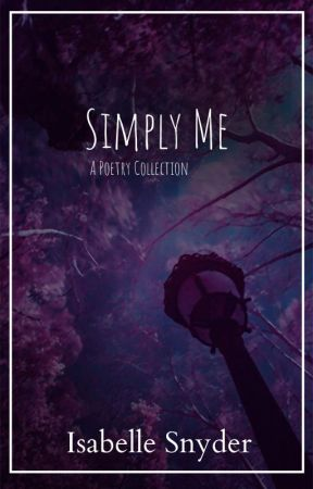 Simply Me by isabellehopeee