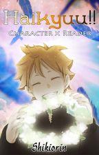Haikyuu!! Character x Reader by Shikiorin