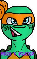 TMNT Mikey x Reader by PixelRabbit7