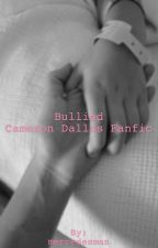 bullied // Cameron Dallas Fanfic by mercedesman