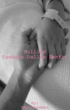 bullied // Cameron Dallas Fanfic by mercedesman