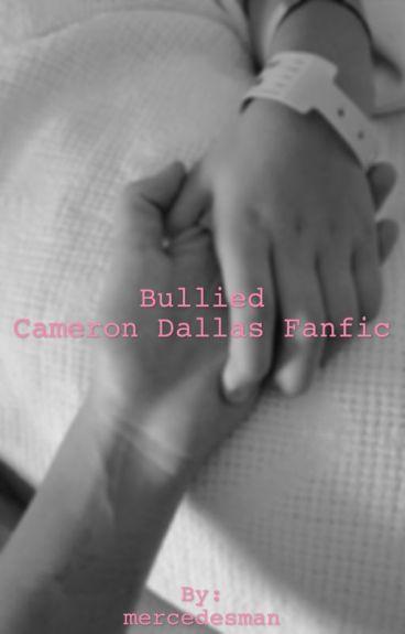bullied // Cameron Dallas Fanfic