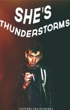 She's Thunderstorms | An Alex Turner Fanfic by SuperblyRainyRebel
