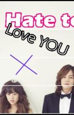 I Hate to Love You (COMPLETED) (EDITING) by LoraineYang