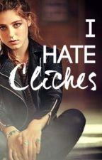 I Hate Clichés by sugarlover16