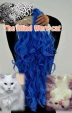 The Blind Were-cat by Madame_Reds-Ali