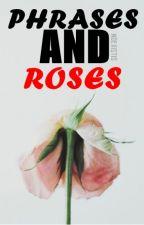 PHRASES AND ROSES. [Editando ortografía] by lalisheeran