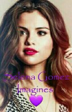 Selena Gomez Imagines/Prefrences by MRS_Horan_Clifford