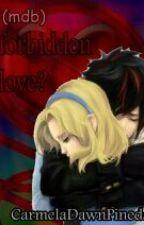 (MRW)  Forbidden Love? by CarmelaDawnPineda