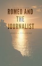 Romeo and the Journalist (Wattys 2015) by yessicamichele