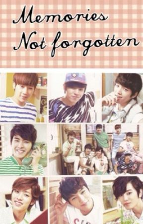 Memories not forgotten (Infinite fanfiction) by pancakeparty