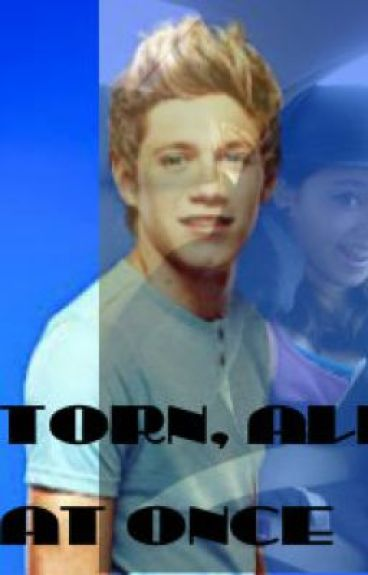 Torn, All at Once (One Direction Fan Fic) by KaraAnnRose