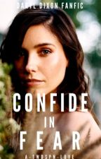 Confide in Fear | D. Dixon (complete) by A-TWDSPN-Love