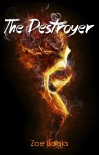 The Destroyer (A Power People Novel) #1 by ZoeBooks95