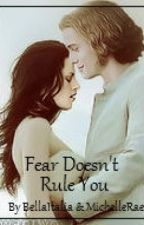 Fear Doesn't Rule You by XoBellaItalianaoX