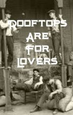 Rooftops are for Lovers (Newsies) by kendkett