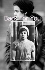 Back For You (Larry Stylinson AU) by LightningandMoments